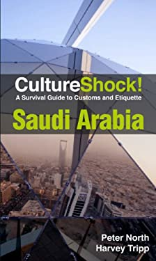 CultureShock! Saudi Arabia: A Survival Guide to Customs and Etiquette 9780761480624