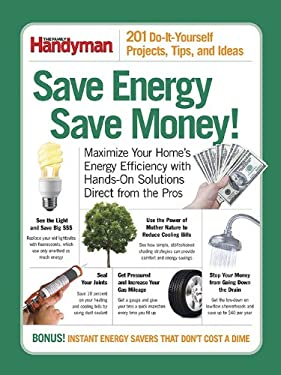 Save Energy Save Money!: 201 Do-It-Yourself Projects, Tips, and Ideas 9780762109029