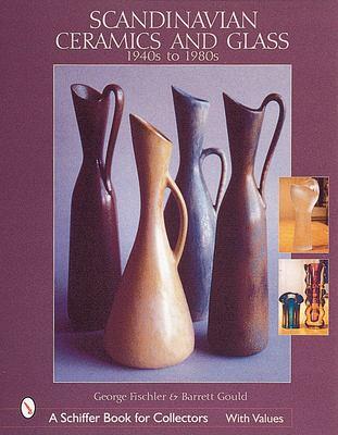 Scandinavian Ceramics and Glass: 1940s to 1980s 9780764311635