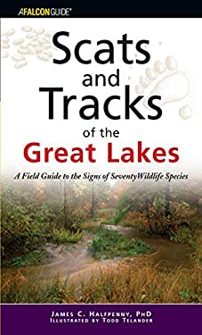 Scats and Tracks of the Great Lakes: A Field Guide to the Signs of Seventy Wildlife Species 9780762742318