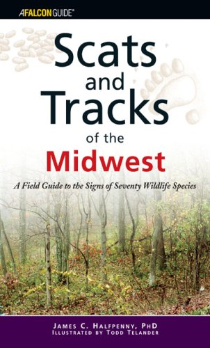 Scats and Tracks of the Midwest: A Field Guide to the Signs of Seventy Wildlife Species 9780762742349