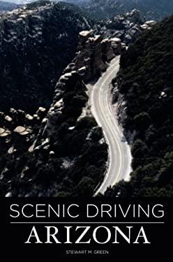 Scenic Driving Arizona 9780762750542