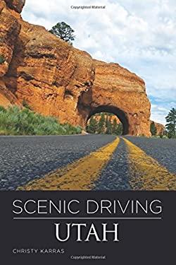 Scenic Driving Utah 9780762764822