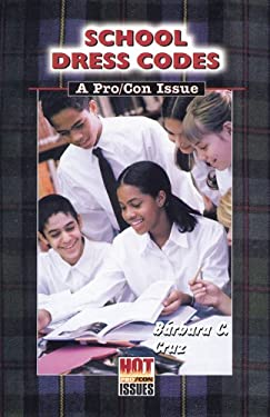 School Dress Codes: A Pro/Con Issue 9780766014657