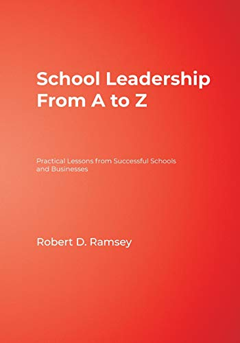 School Leadership from A to Z: Practical Lessons from Successful Schools and Businesses 9780761938330