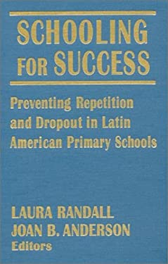Schooling for Success: Preventing Repetition and Dropout in Latin American Primary Schools 9780765602381