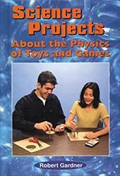 Science Projects about the Physics of Toys and Games 2961809