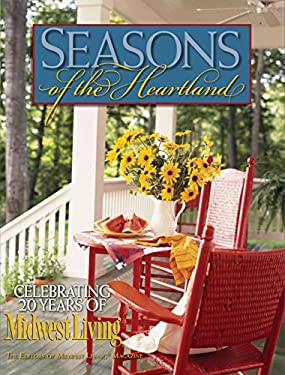 Seasons of the Heartland: Celebrating 20 Years of Midwest Living 9780762745111