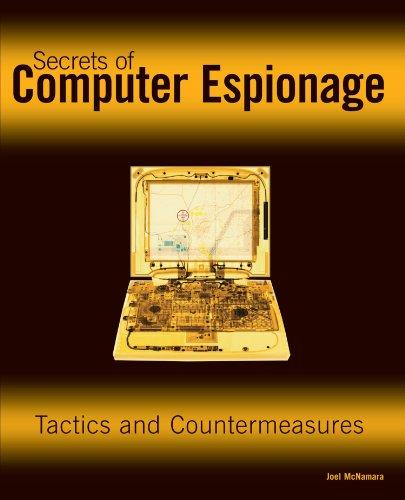 Secrets of Computer Espionage: Tactics and Countermeasures 9780764537103