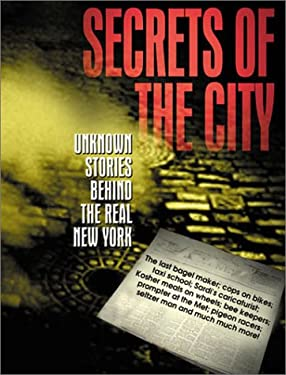 Secrets of New York City: Unknown Stories Behind the Real New York 9780760731956