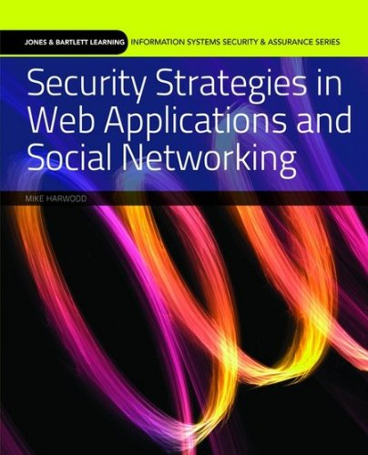 Security Strategies in Web Applications and Social Networking 9780763791957