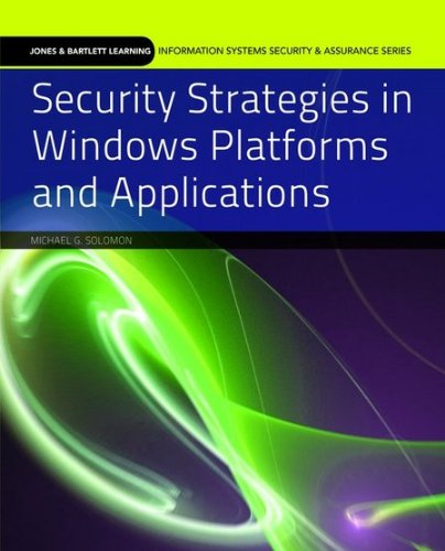 Security Strategies in Windows Platforms and Applications 9780763791933