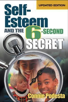 Self-Esteem and the 6-Second Secret 9780761978350