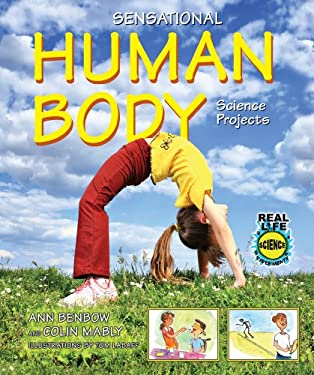 Sensational Human Body Science Projects 9780766031494