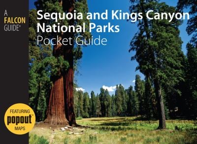 Sequoia and Kings Canyon National Parks Pocket Guide 9780762751396