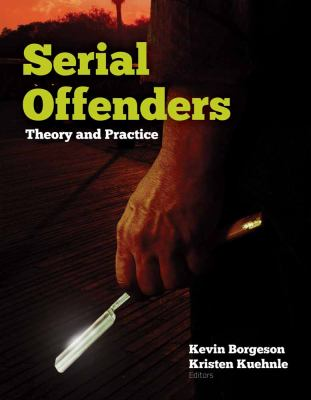 Serial Offenders: Theory and Practice 9780763777302