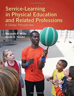 Service-Learning in Physical Education and Other Related Professions: A Global Perspective 9780763775063