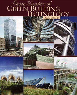 Seven Wonders of Green Building Technology 9780761342427