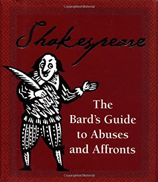 Shakespeare: The Bard's Guide to Abuses and Affronts 9780762411030