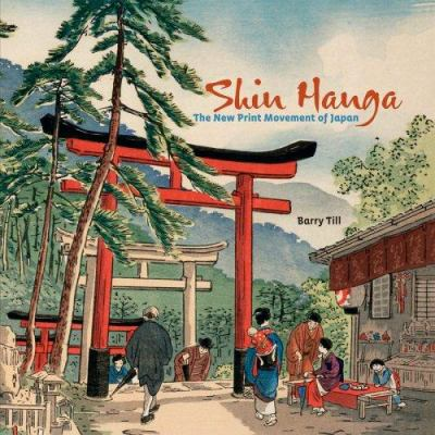 Shin Hanga: The New Print Movement in Japan 9780764940392