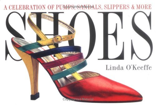 Shoes: A Celebration of Pumps, Sandals, Slippers & More 9780761101147