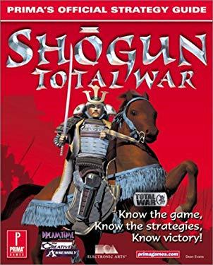 Shogun: Total War: Prima's Official Strategy Guide 9780761527794