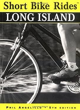 Short Bike Rides on Long Island, 5th 9780762702084