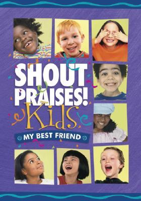 Shout Praises Kids: My Best Friend
