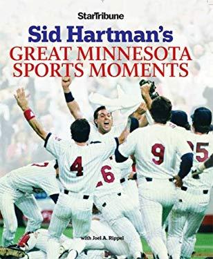 Sid Hartman's Great Minnesota Sports Moments 9780760334911