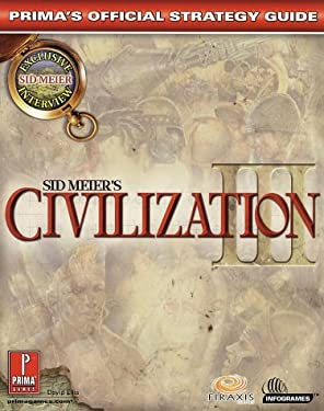 Sid Meier's Civilization III: Prima's Official Strategy Guide 9780761536451