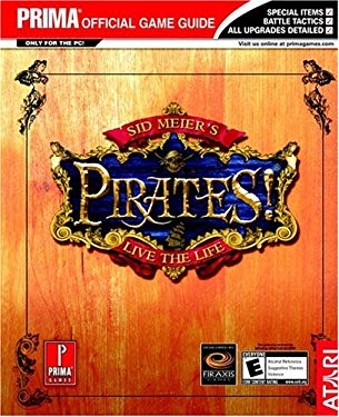 Sid Meier's Pirates!: Prima Official Game Guide 9780761545842