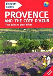Signpost Guide Provence and the Cote D'Azur: Your Guide to Great Drives 2914874