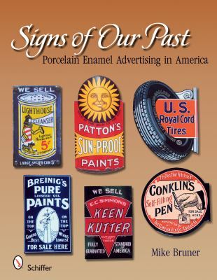 Signs of Our Past: Porcelain Enamel Advertising in America 9780764330421