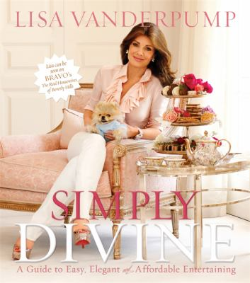 Simply Divine: A Guide to Easy, Elegant, and Affordable Entertaining 9780762449231