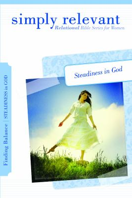 Simply Relevant: Finding Balance: Steadiness in God 9780764441424