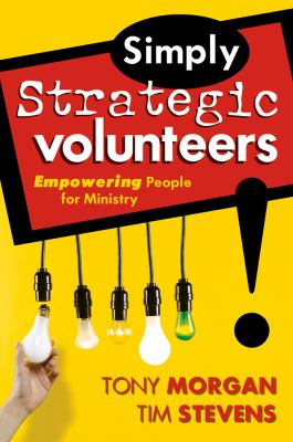 Simply Strategic Volunteers:: Empowering People for Ministry 9780764427565