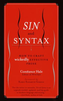 Sin and Syntax: How to Craft Wickedly Effective Prose 9780767903097