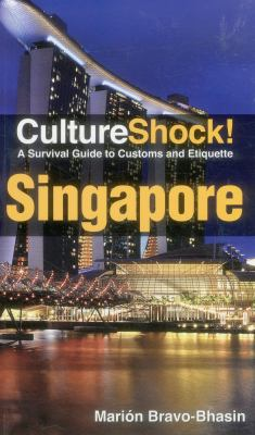 CultureShock! Singapore: A Survival Guide to Customs and Etiquette 9780761480631