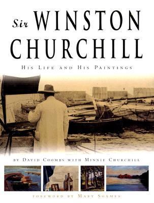 Sir Winston Churchill: His Life and His Paintings 9780762427314