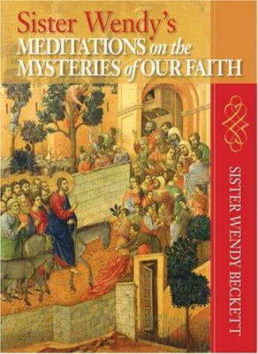 Sister Wendy's Meditations on the Mysteries of Our Faith 9780764815775