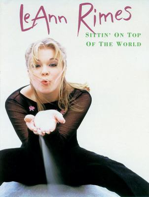 Sittin' on Top of the World: Piano/Vocal/Chords 9780769263656