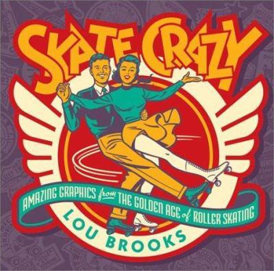 Skate Crazy 9780762414604