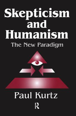 Skepticism and Humanism: The New Paradigm 9780765800510