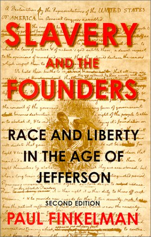 Slavery and the Founders: Race and Liberty in the Age of Jefferson 9780765604392