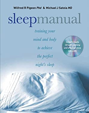 Sleep Manual: Training Your Mind and Body to Achieve the Perfect Night's Sleep [With CD (Audio)] 9780764197376