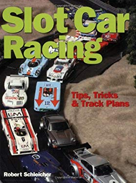 Slot Car Racing: Tips, Tricks & Track Plans 9780760321010