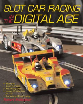 Slot Car Racing in the Digital Age 9780760332351