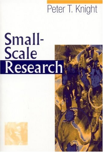 Small-Scale Research: Pragmatic Inquiry in Social Science and the Caring Professions 9780761968627