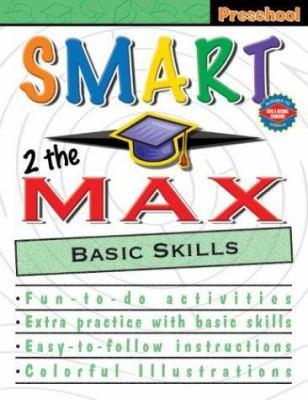 Smart 2 the Max Basic Skills: Preschool 9780769633596