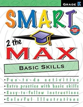 Smart 2 the Max Basic Skills: Grade K 9780769633602